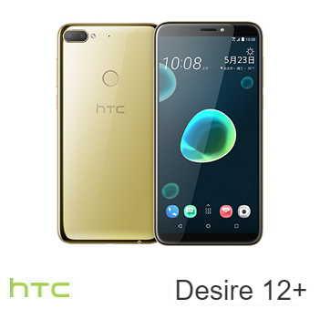 【3G / 32G】HTC Desire 12+ 6吋18:9八核心智慧型手機 - 金色